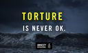 Torture is not okay - Overseas Operations Bill