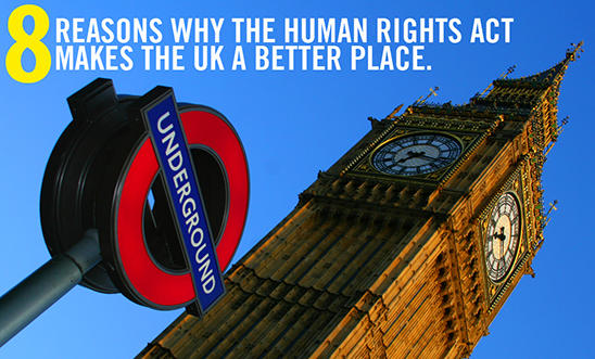 Eight reasons why the Human Rights Act makes the UK a better place