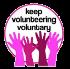 Keep Volunteering Voluntary
